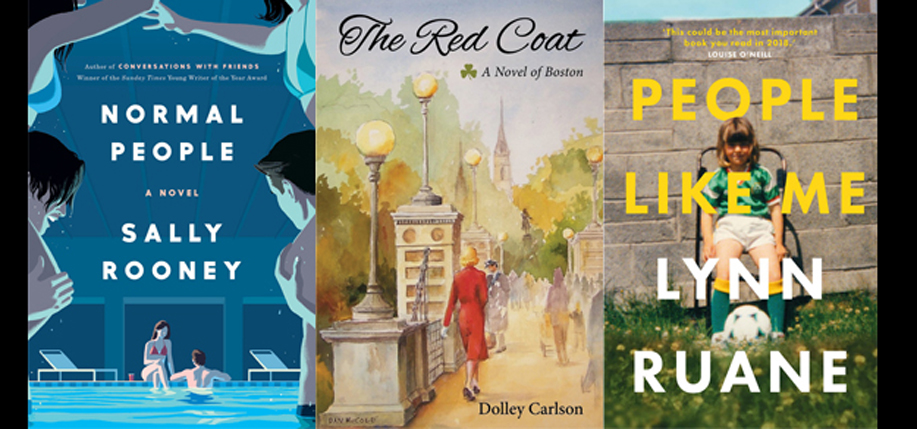 Sally Rooney's Normal People, Dolly Carlson's The Red Coat: A Novel of Boston, and Lynn Ruane's People Like Me.